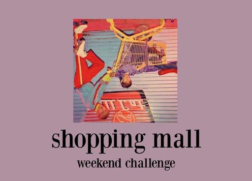 Shopping Mall Weekend Challenge ~♡   GOT7 Amino