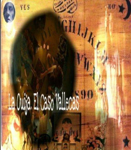La Ouija. El Caso Vallecas | Terror Amino