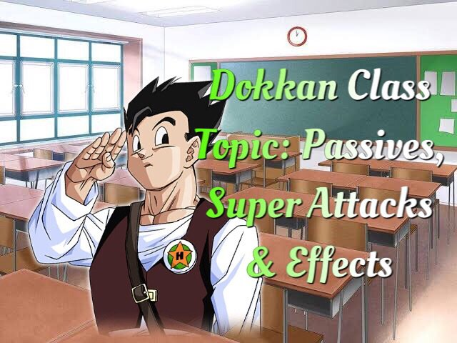 Dokkan Class | ( Show & Tell ) Passives, SA & Effects And