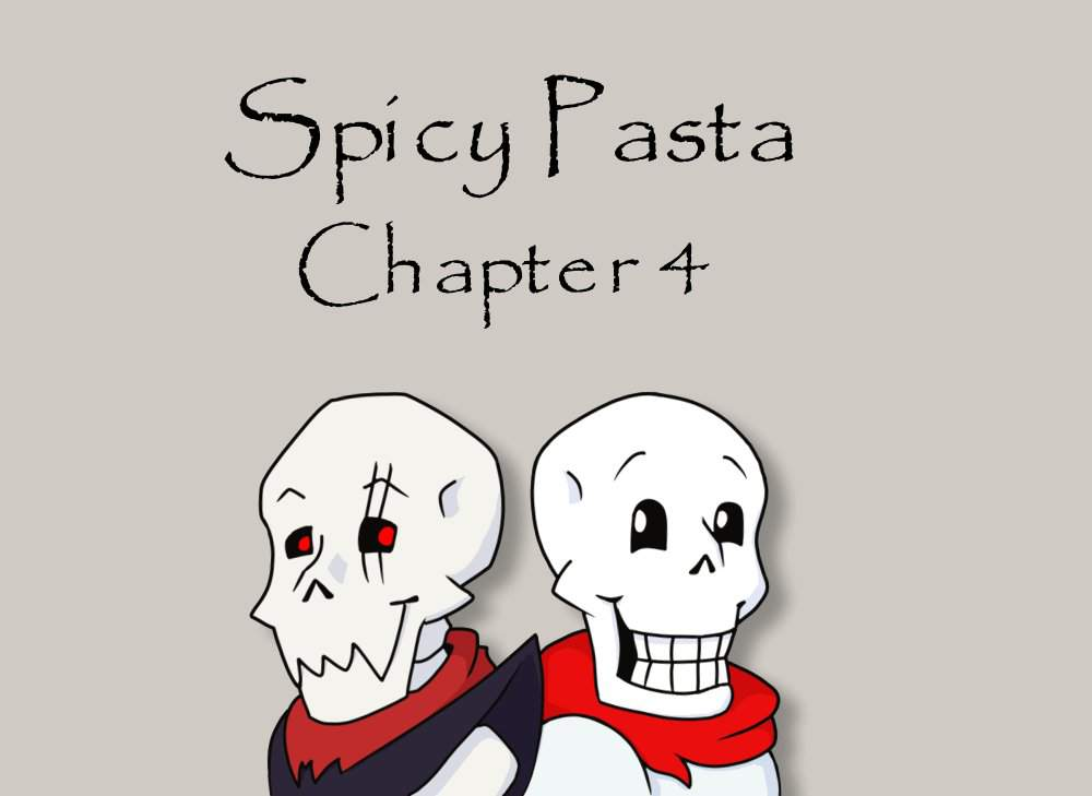 Spicy Pasta - Chapter 4: Interlude | Undertale Amino