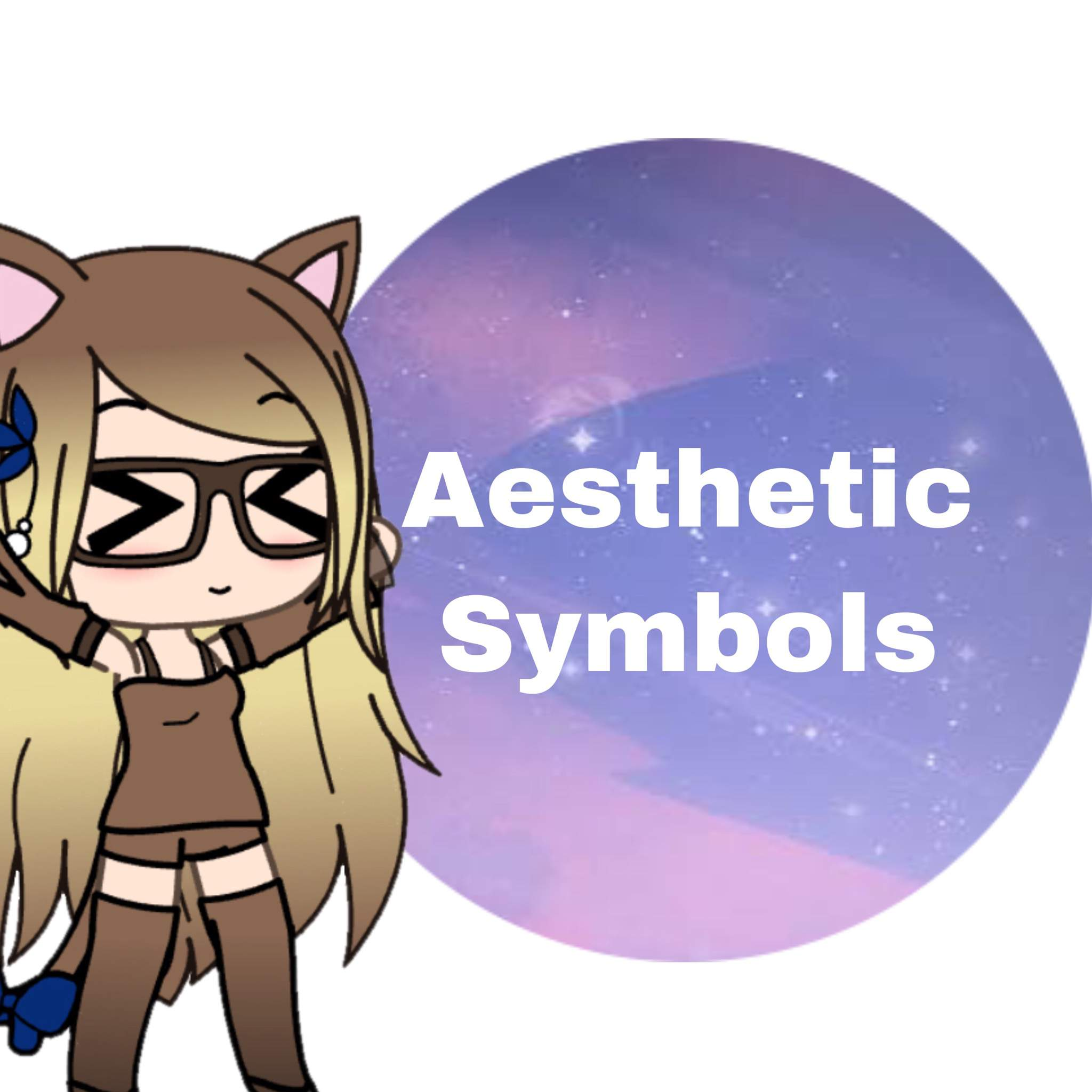Aesthetic Symbols   Wiki   Official Lunime Amino