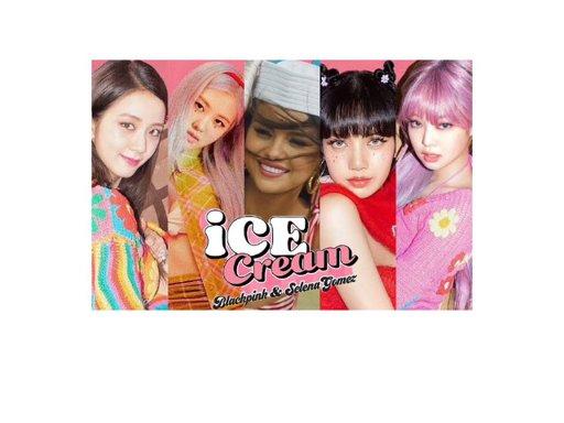 Blackpink And Selena Gomez Ice Cream Lyrics Wiki Lalisa Manoban Amino