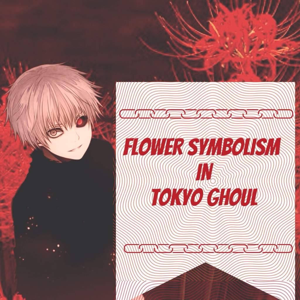 Flower symbolism in tokyo ghoul anime amino buycottarizona