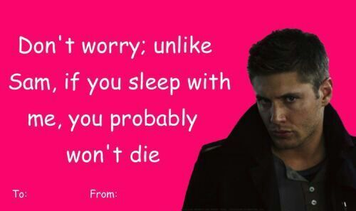And Dean... The Only One You Are Slightly Safe With.