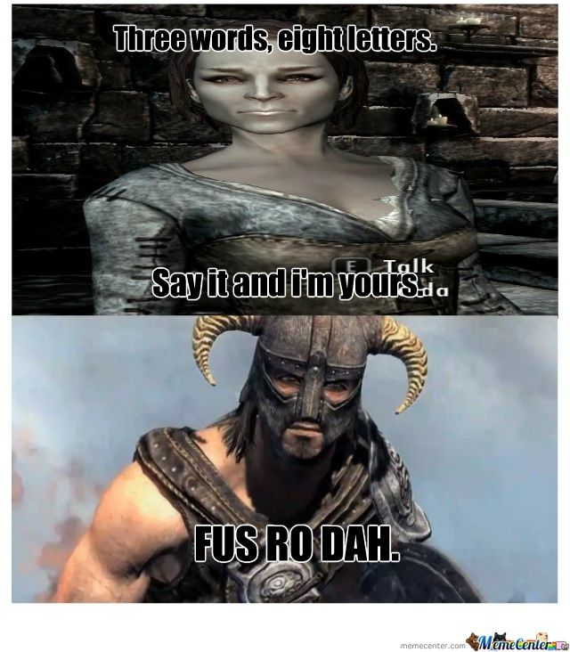 Been Hand Picked By Me And Will Be Put Here In This Blog For None Other Than Your Entertainment Now Without Further Ado I Present To You Skyrim Memes