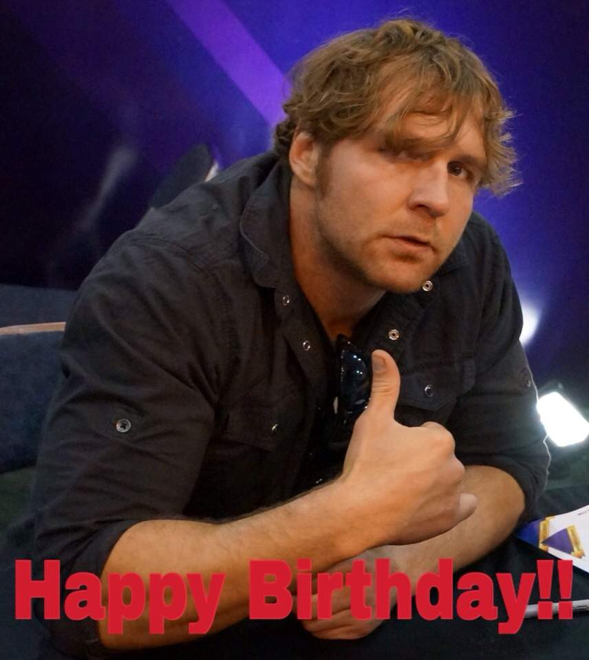Happy Birthday Dean Ambrose Wrestling Amino
