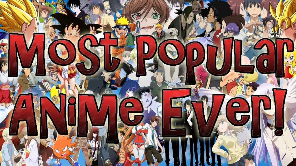 """""""Most Popular Animes Of All Time""""   Anime Amino"""