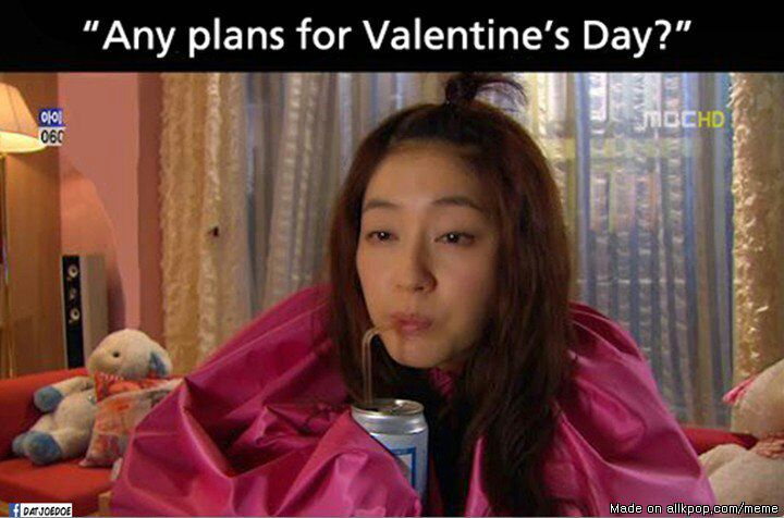 ... Going To See My Bae On Viki Or YouTube Or Just Eat Then Sleep Or  Daydreaming About When Will I Met My Bias. So Hereu0027s My Activities On  Valentineu0027s Day