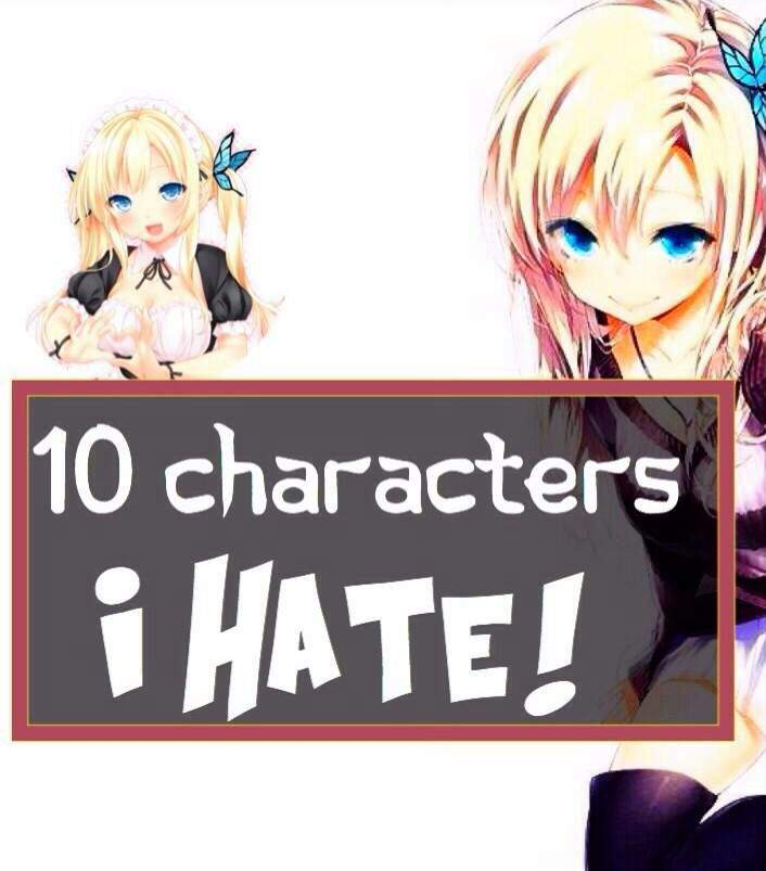 Anime Characters Everyone Hates : Characters i hate anime amino