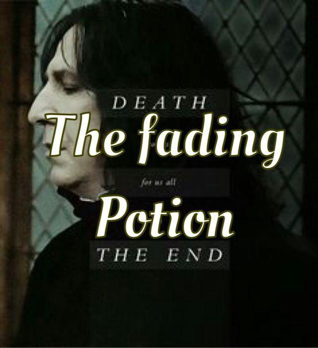 The Fading potion, a Harry Potter fanfic    Fan Fiction Amino