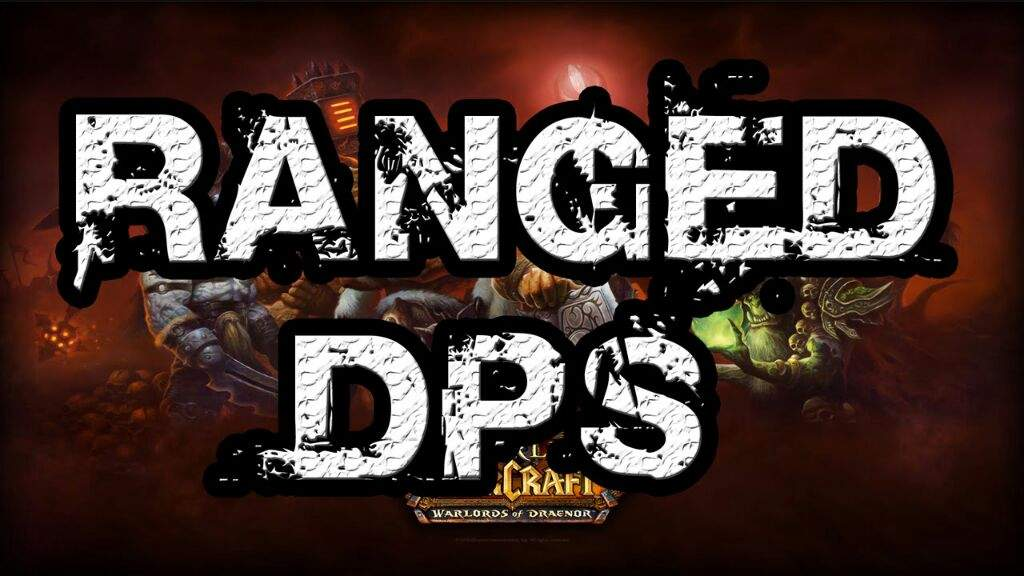 what is your favorite ranged dps class wow amino