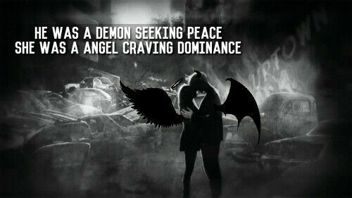 Angel And Demon Love Quotes: He Was A Demon Seeking Peace, She Was A Angel Craving