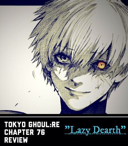 Tokyo Ghoul:re Chapter 77 Review - Foolish Death 💀