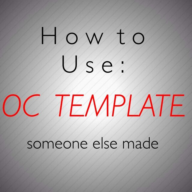 how to using oc templates literate roleplay amino