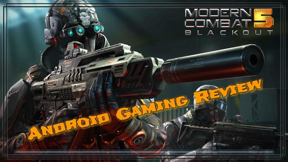 Modern Combat 5 Blackout Android Gaming Review Video Games Amino