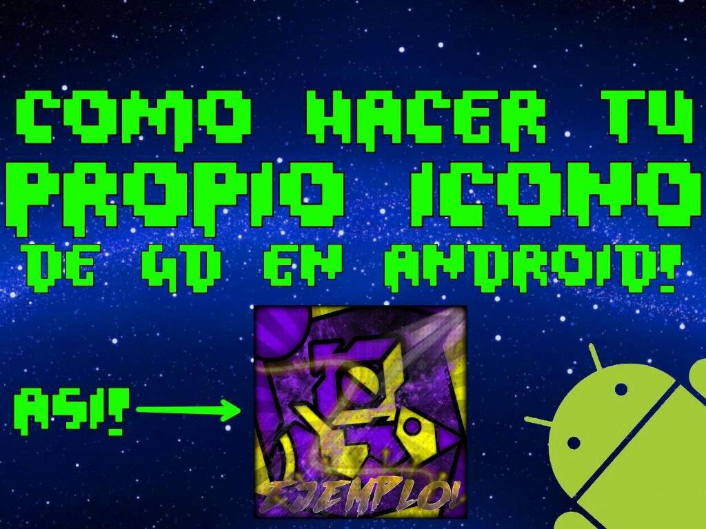 Como hacer tu propio ícono de GD en android!   Geometry Dash ...