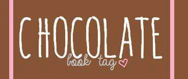 Tag] Chocolate Book Tag | Books & Writing Amino