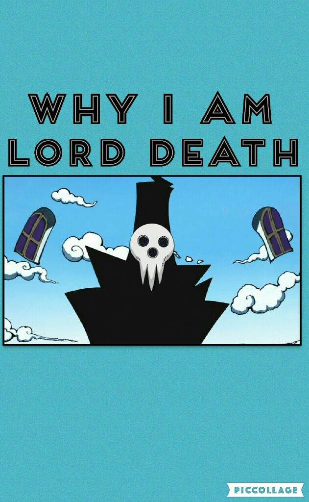 Why I Am Lord Death Soul Eater Amino