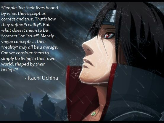 Itachi Uchiha Quotes Reality And Illusion Anime Amino