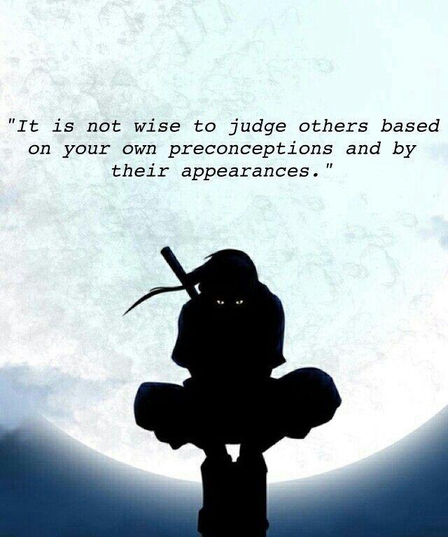 Itachi Uchiha / Naruto quotes / Don\'t judge | Anime Amino
