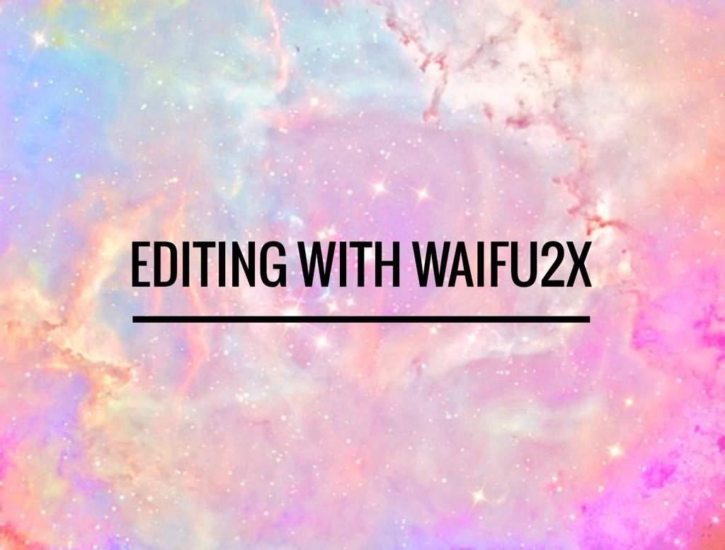 Editing With Waifu2x | Animal Crossing Amino