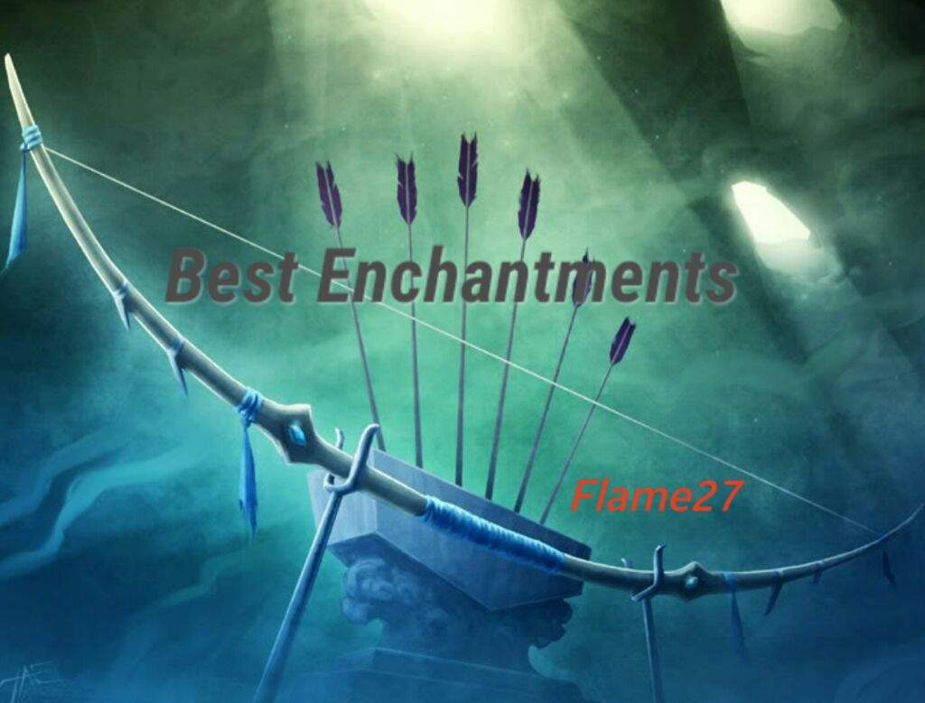 What Are the Best Enchantments to Have on a Bow? #FlameTalks