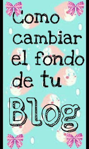 Cambiar fondo de mi blog