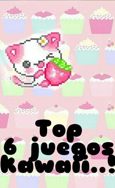 Top 6 Juegos Kawaii Kawaiiland Amino