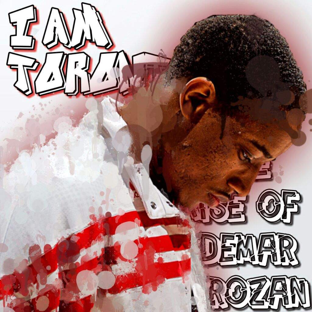 i am toronto the rise of demar derozan hoops amino