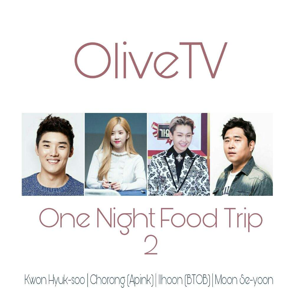 One Night Food Trip Season 2 Reveal The First Group Cast K Pop Amino
