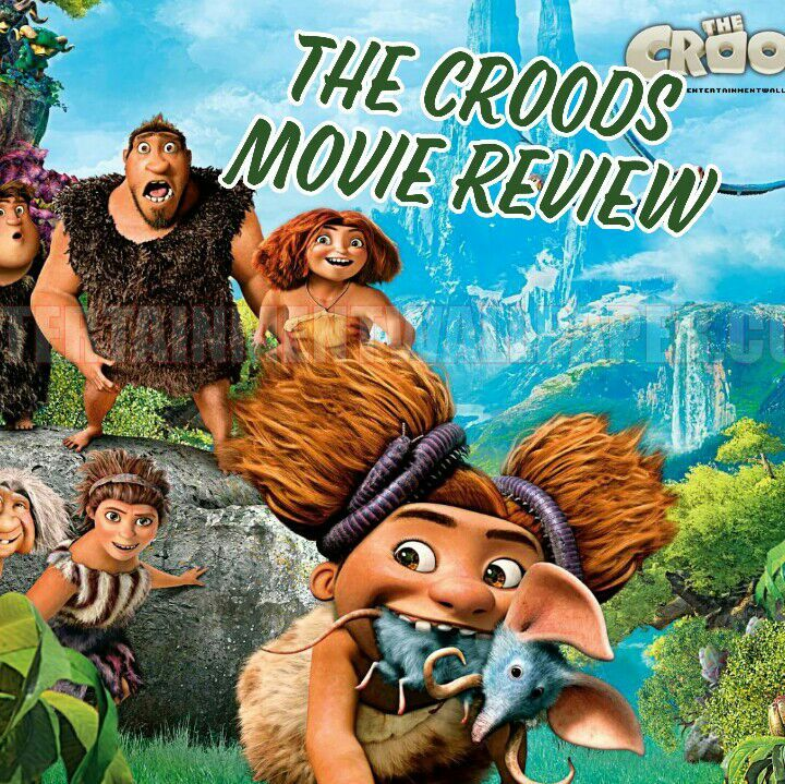 The Croods 2 Movie: The Croods~Movie Review #7~