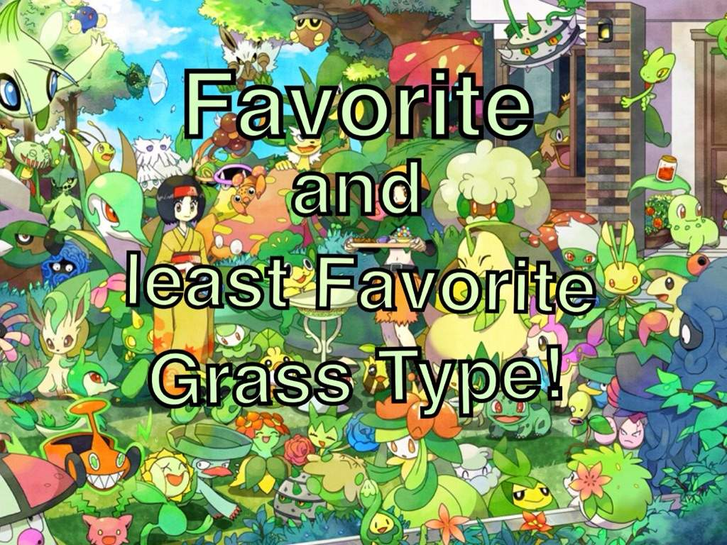 Favorite And Least Favorite Grass Type Pokemon Pokemon Amino