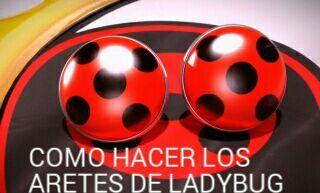 el más nuevo 00155 61aa7 Como hacer los aretes de ladybug | •Miraculous Ladybug ...