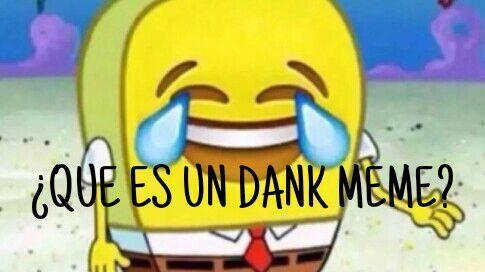 Que Son Los Dank Memes Meme Amino
