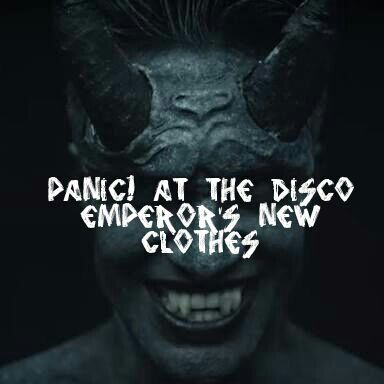 Emperor S New Clothes Panic At The Disco Wiki