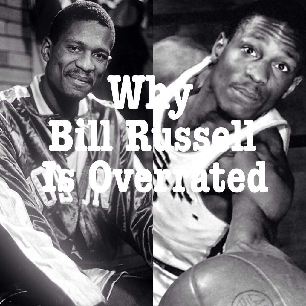 Why Bill Russell Is An Overrated Legend