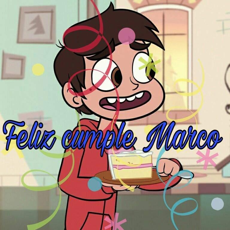 Feliz cumpleaños príncipe Marco Diaz   Star vs. Las Fuerzas Del Mal ...