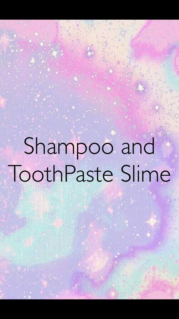 Can u make shampoo slimetoothpaste slime slime amino so here are some tips if u dont have slime activator bye ccuart Choice Image