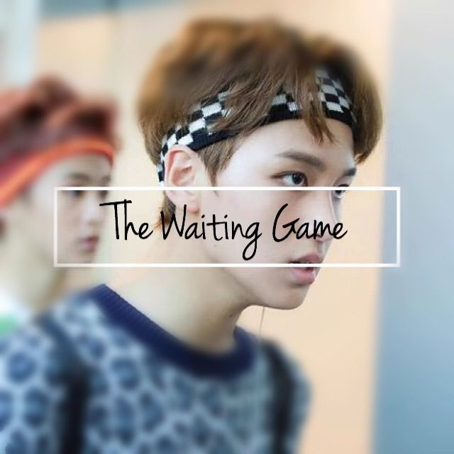 The Waiting Game (Nct One Shot) | NCT (엔시티) Amino