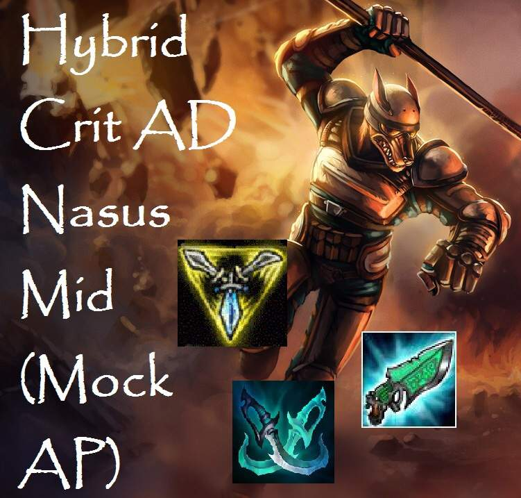 hybrid crit ad nasus mid  mock ap  guide league of League of Legends Nasus League of Legends Nasus