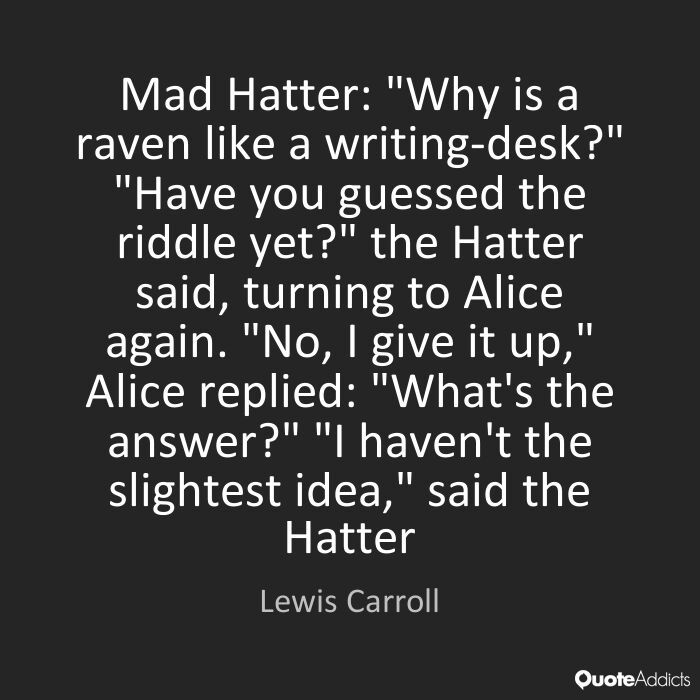 have you any idea why a raven is like a writing desk