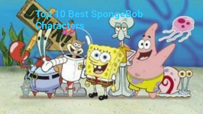 Top 10 Best SpongeBob Characters | Cartoon Amino