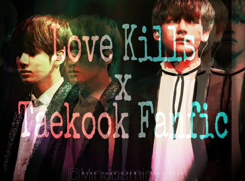 Love Kills x Taekook Fanfic | ARMY's Amino