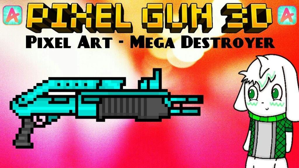 Pixel Art - Big Buddy, Tesla Cannon, X-Mas Destroyer, Mega
