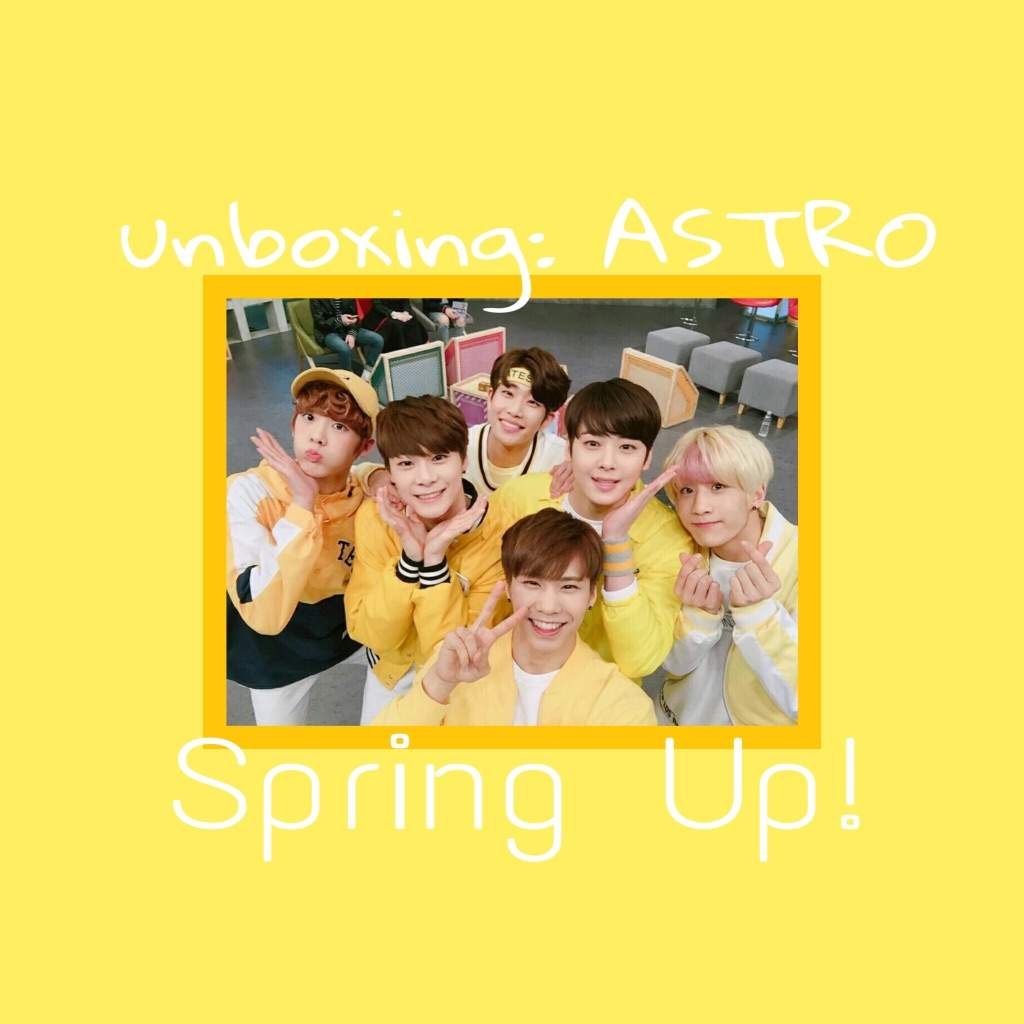 unboxing: Astro • Spring Up! | K-Pop Amino