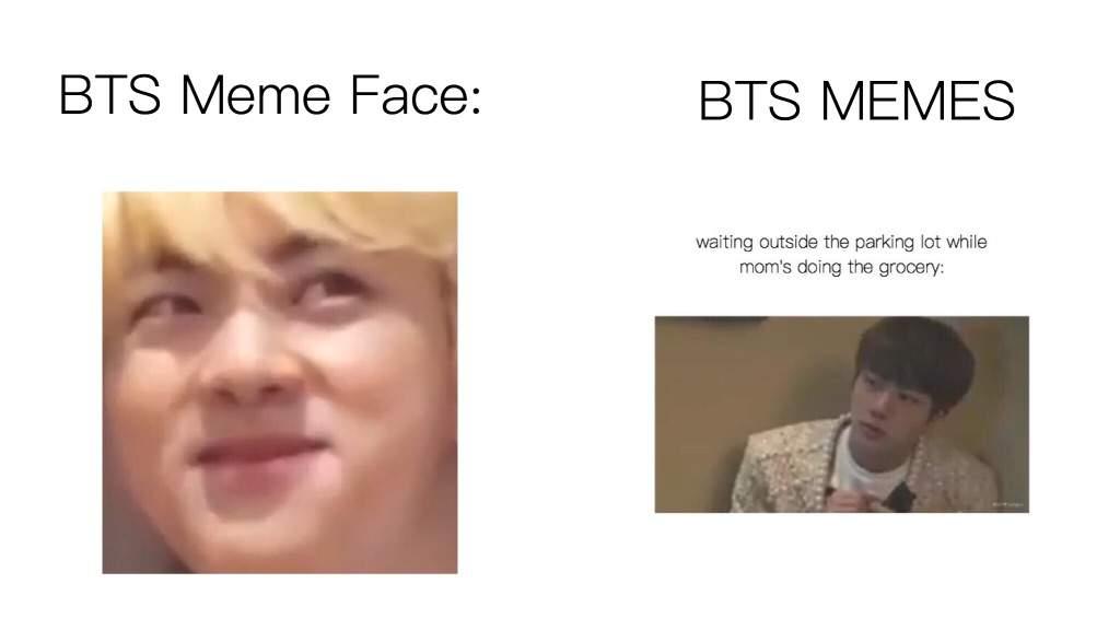 Meme Face Bts Or Memes Army S Amino