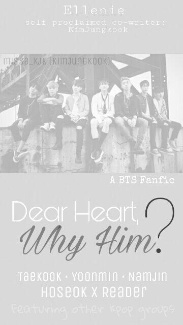 BTS FANFIC: Dear Heart, Why Him? (JhopexReader, Taekook