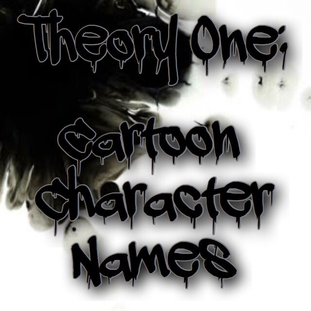 Theory 1 Cartoon Character Names