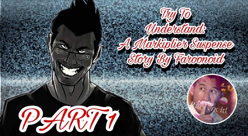 Try To Understand-Part 1 | Markiplier Amino Amino
