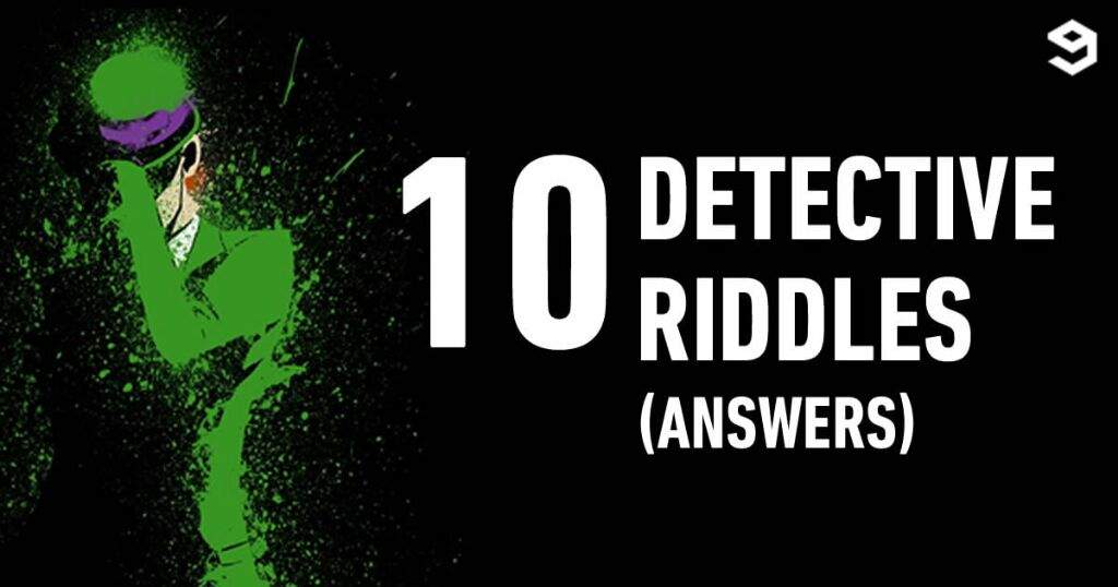 Answer: 10 detective riddles solve them if you can | Mystery
